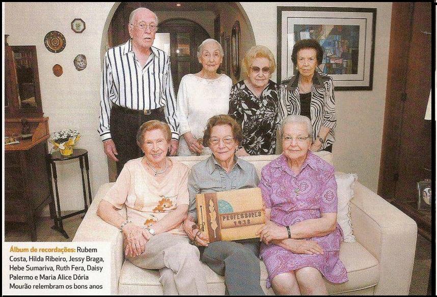 Rubem Costa, Hilda Ribeiro, Jessy Braga, Hebe Sumariva,Ruth Fera, Daisy Palermo e Maria Alice, em 2008